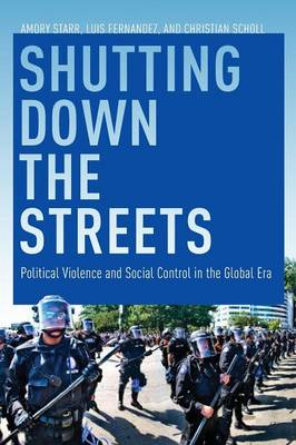 Shutting Down the Streets: Political Violence and Social Control in the Global Era (Paperback)