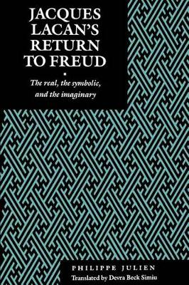 Jacques Lacan's Return to Freud: The Real, the Symbolic, and the Imaginary - Psychoanalytic Crossroads (Paperback)