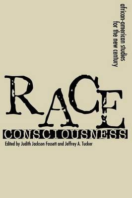Race Consciousness: Reinterpretations for the New Century (Paperback)