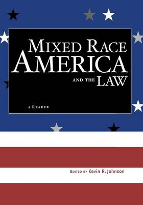 Mixed Race America and the Law: A Reader - Critical America (Paperback)