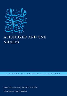 A Hundred and One Nights - Library of Arabic Literature (Hardback)