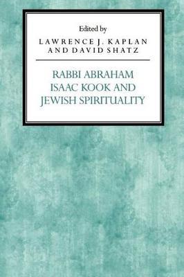 Rabbi Abraham Isaac Kook and Jewish Spirituality (Hardback)