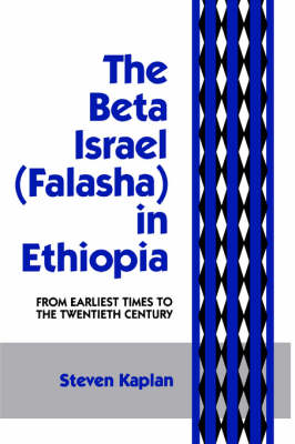 The Beta Israel: Falasha in Ethiopia: From Earliest Times to the Twentieth Century (Paperback)