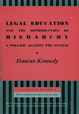 Legal Education and the Reproduction of Hierarchy: A Polemic Against the System - Critical America (Hardback)