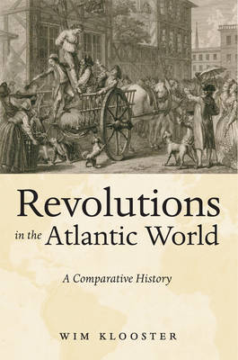 Revolutions in the Atlantic World: A Comparative History (Hardback)