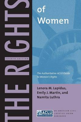 The Rights of Women: The Authoritative ACLU Guide to Women's Rights, Fourth Edition - ACLU Handbook (Paperback)