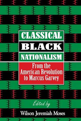 Classical Black Nationalism: From the American Revolution to Marcus Garvey (Paperback)