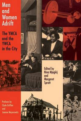 Men and Women Adrift: The YMCA and the YWCA in the City (Paperback)