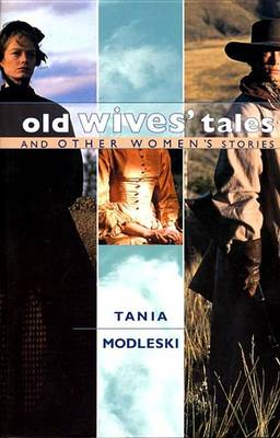 Old Wives' Tales and Other Women's Stories (Hardback)