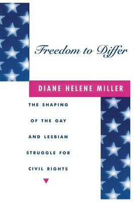 Freedom to Differ: The Shaping of the Gay and Lesbian Struggle for Civil Rights (Paperback)
