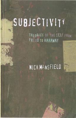 Subjectivity: Theories of the Self from Freud to Haraway (Paperback)