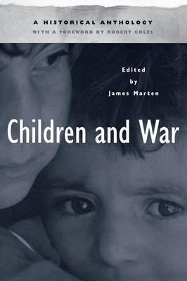 Children and War: A Historical Anthology (Paperback)