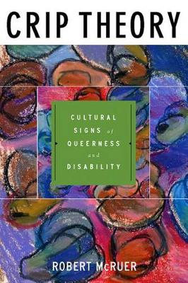 Crip Theory: Cultural Signs of Queerness and Disability - Cultural Front (Hardback)