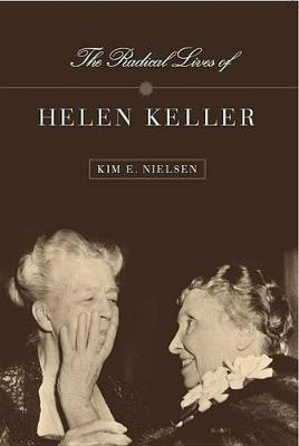 The Radical Lives of Helen Keller - The History of Disability (Hardback)