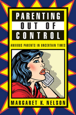 Parenting Out of Control: Anxious Parents in Uncertain Times (Hardback)