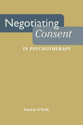 Negotiating Consent in Psychotherapy - Qualitative Studies in Psychology (Paperback)