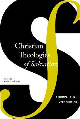 Christian Theologies of Salvation: A Comparative Introduction (Paperback)