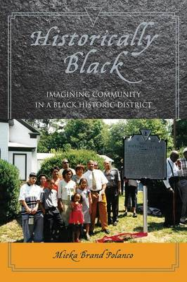 Historically Black: Imagining Community in a Black Historic District (Paperback)