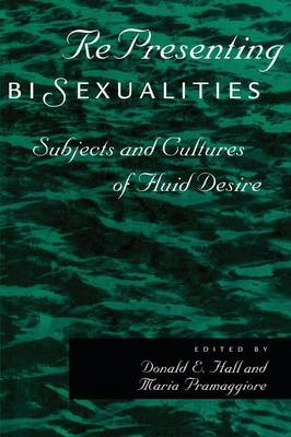 RePresenting Bisexualities: Subjects and Cultures of Fluid Desire (Paperback)