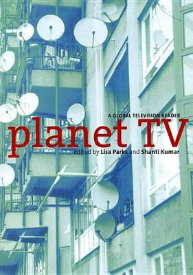 Planet TV: A Global Television Reader (Hardback)