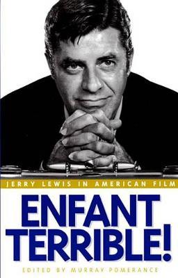 Enfant Terrible!: Jerry Lewis in American Film (Hardback)