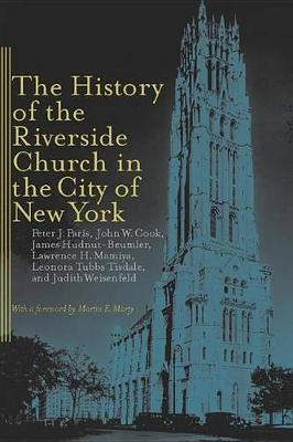 The History of the Riverside Church in the City of New York - Religion, Race, and Ethnicity (Hardback)