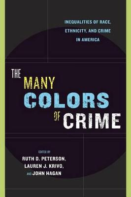 The Many Colors of Crime: Inequalities of Race, Ethnicity, and Crime in America - New Perspectives in Crime, Deviance, and Law (Hardback)