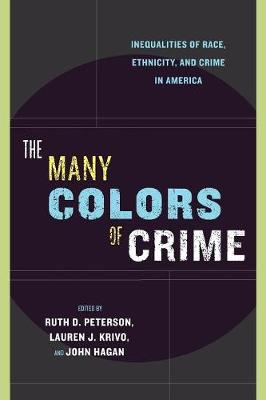The Many Colors of Crime: Inequalities of Race, Ethnicity, and Crime in America - New Perspectives in Crime, Deviance, and Law (Paperback)