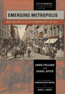 Emerging Metropolis: New York Jews in the Age of Immigration, 1840-1920 - City of Promises (Hardback)