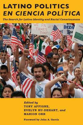 Latino Politics en Ciencia Politica: The Search for Latino Identity and Racial Consciousness (Paperback)