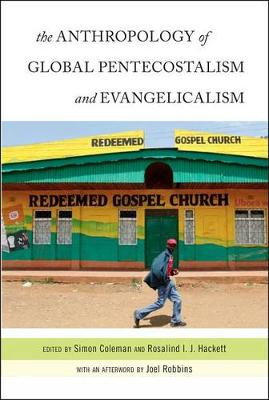 The Anthropology of Global Pentecostalism and Evangelicalism (Paperback)