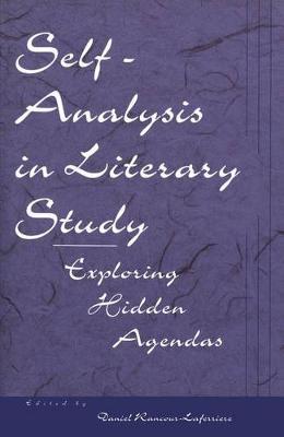 Self-Analysis in Literary Study: Exploring Hidden Agendas (Hardback)