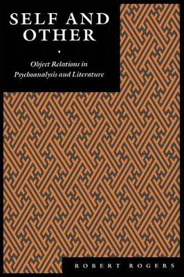 Self and Other: Object Relations in Psychoanalysis and Literature (Paperback)