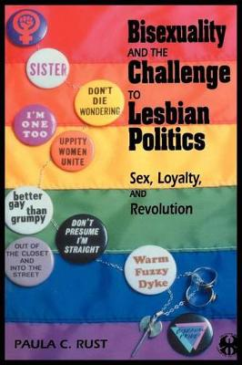 Bisexuality and the Challenge to Lesbian Politics: Sex, Loyalty, and Revolution - The Cutting Edge: Lesbian Life and Literature Series (Paperback)