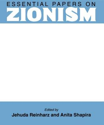 Essential Papers on Zionism - Essential Papers on Jewish Studies (Hardback)