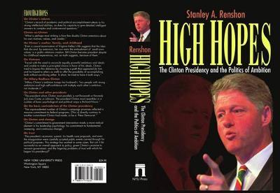 High Hopes: Bill Clinton and the Politics of Ambition (Hardback)