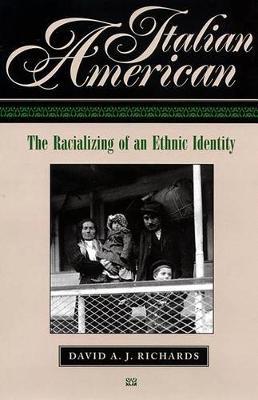Italian American: The Racializing of an Ethnic Identity (Hardback)
