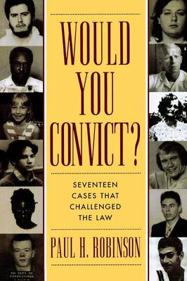 Would You Convict?: Seventeen Cases That Challenged the Law (Paperback)