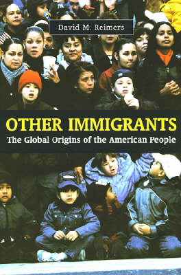 Other Immigrants: The Global Origins of the American People (Paperback)