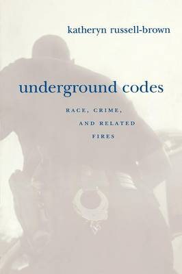 Underground Codes: Race, Crime and Related Fires (Paperback)