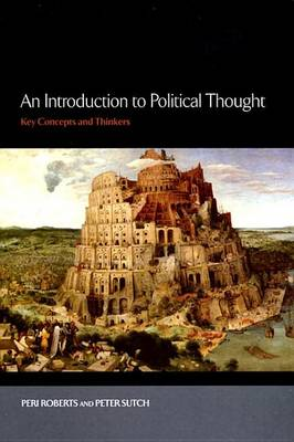 An Introduction to Political Thought: Key Concepts and Thinkers (Hardback)