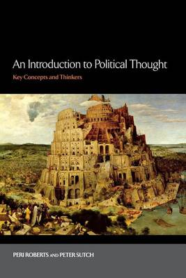 An Introduction to Political Thought: Key Concepts and Thinkers (Paperback)