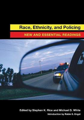 Race, Ethnicity, and Policing: New and Essential Readings (Paperback)
