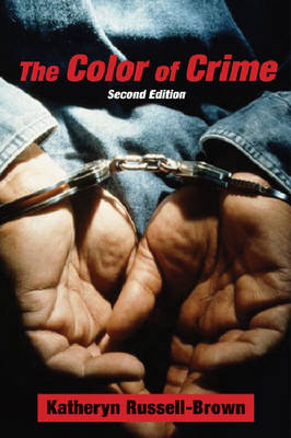 The Color of Crime (Second Edition): Racial Hoaxes, White Fear, Black Protectionism, Police Harassment, and Other Macroaggressions - Critical America (Hardback)