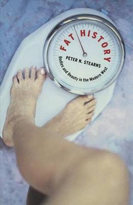 Fat History: Bodies and Beauty in the Modern West (Hardback)
