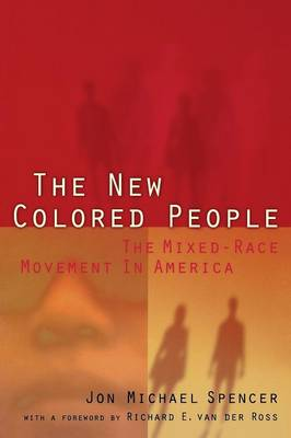 The New Colored People: The Mixed-Race Movement in America (Paperback)