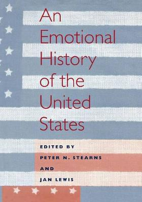 An Emotional History of the United States - History of Emotions (Hardback)