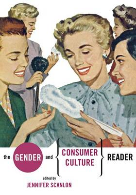 The Gender and Consumer Culture Reader (Paperback)