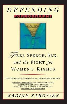 Defending Pornography: Free Speech, Sex, and the Fight for Women's Rights (Paperback)