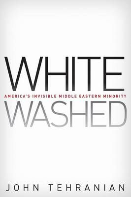 Whitewashed: America's Invisible Middle Eastern Minority - Critical America (Paperback)